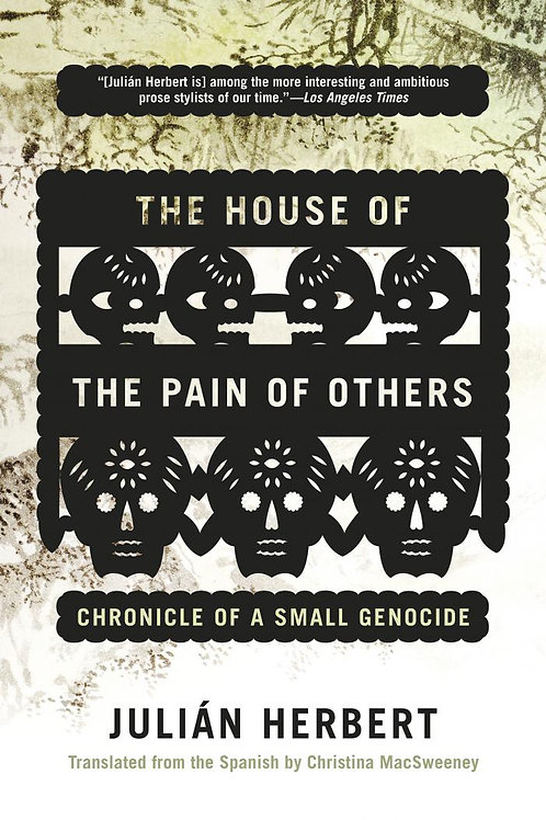 House of the Pain of Others: Chronicle of a Small Genocide