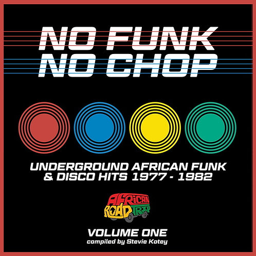 """Various, """"No Funk No Chop: Underground African Funk & Disco Hits 1977-1982"""""""