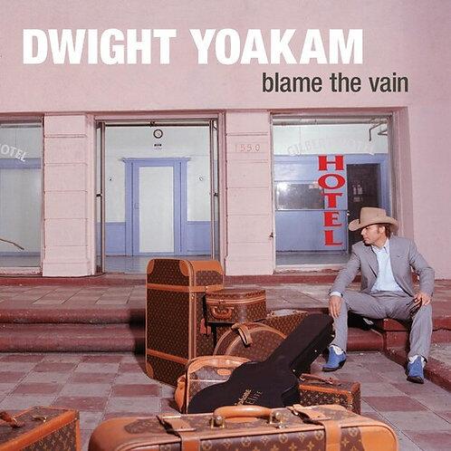 Dwight Yoakam, Blame the Vain
