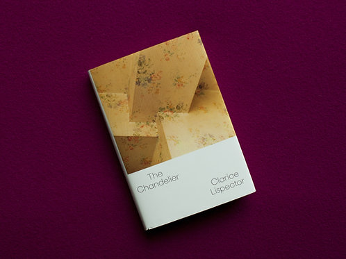 The Chandelier by Clarice Lispector (used)