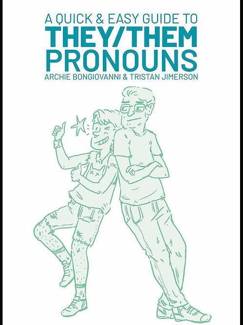 A Quick & Easy Guide to They/Them Pronouns by Archie Bongiovanni