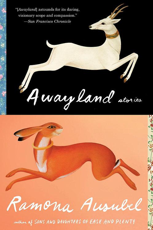 Awayland: Stories by Ramona Ausubel (used)