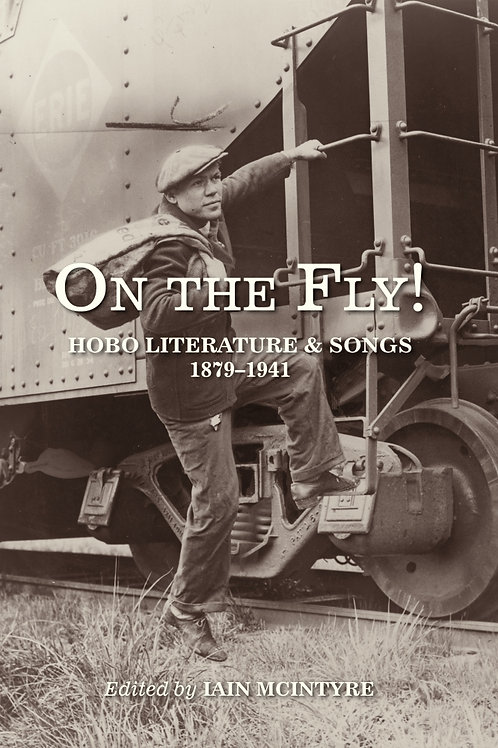 On the Fly! Hobo Literature and Songs, 1879–1941
