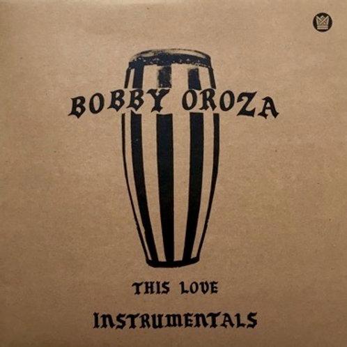 "Bobby Oroza, ""This Love Instrumentals"""