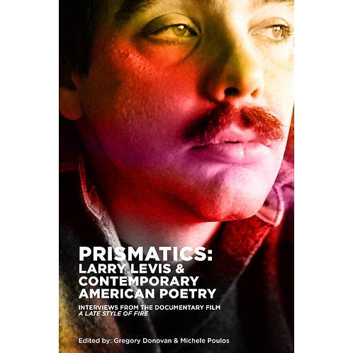 Prismatics: Larry Levis & Contemporary American Poetry