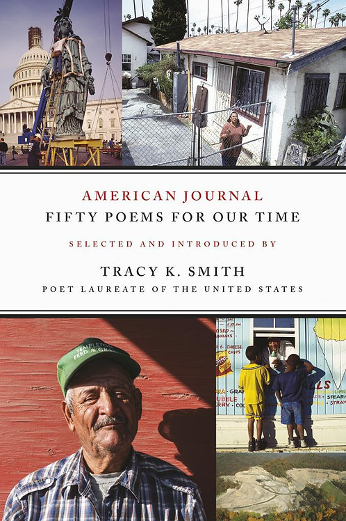 American Journal:  Fifty Poems for Our Time selected by Tracy K. Smith