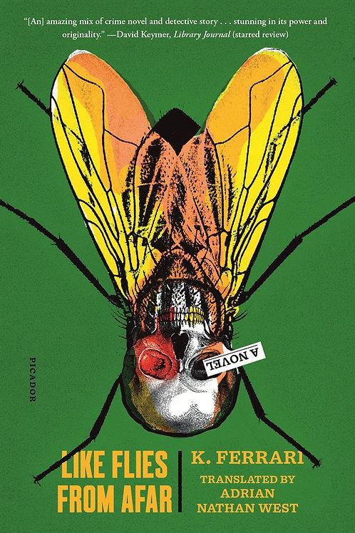 Like Flies from Afar by K. Ferrari