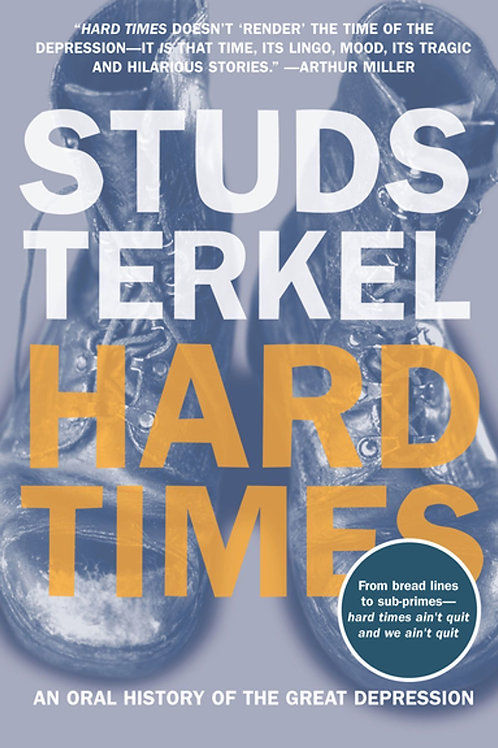 Hard Times: An Oral History of the Great Depression by Studs Terkel (used)