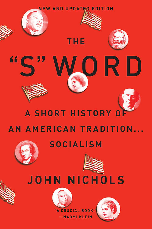 """The """"S"""" Word: A Short History of an American Tradition…Socialism by John Nichols"""