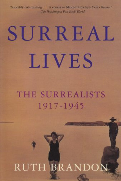 Surreal Lives: The Surrealists 1917-1945 by Ruth Brandon (used)