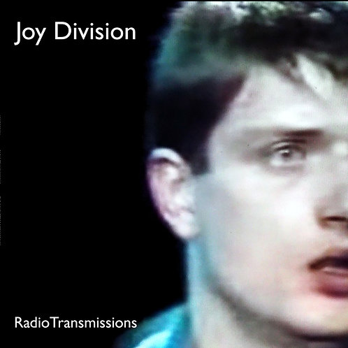 Joy Division, Radio Transmissions