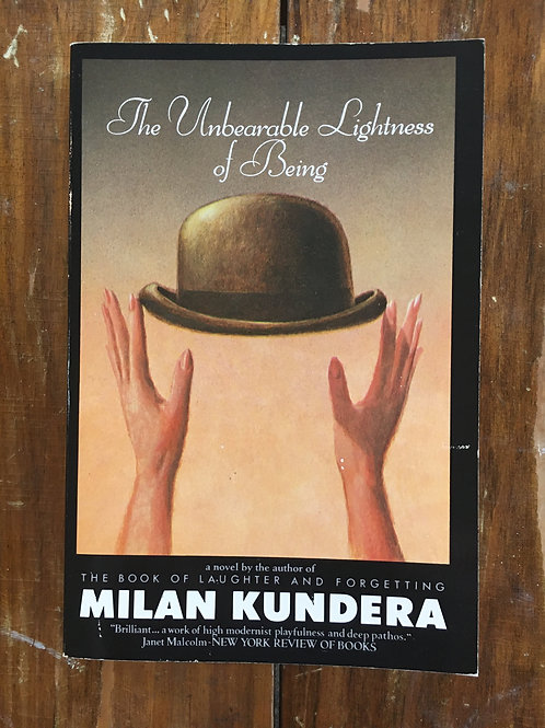 The Unbearable Lightness of Being by Milan Kundera (used)