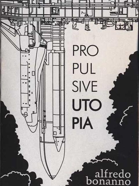 Propulsive Utopia by Alfredo Bonanno