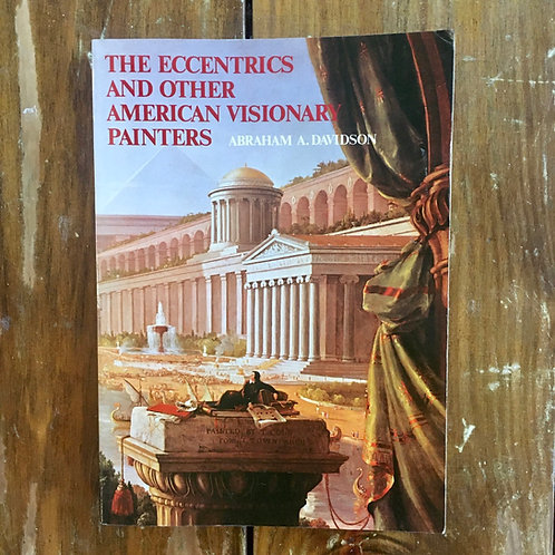 The Eccentrics and Other American Visionary Painters by Abraham A. Davidson