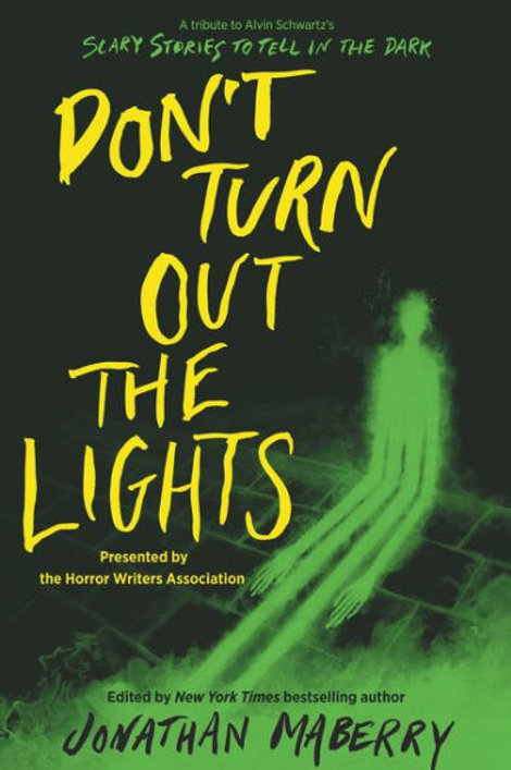 Don't Turn Out the Lights: A Tribute to Alvin Schwartz's Scary Stories...