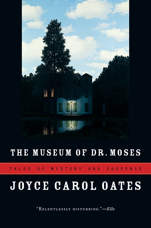 Museum of Dr. Moses: Tales of Mystery and Suspense by Joyce Carol Oates