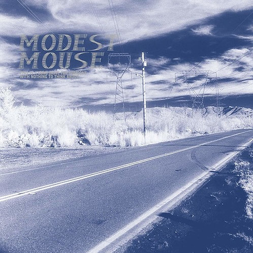 """Modest Mouse, """"This Is a Long Drive for Someone With Nothing to Think About"""""""
