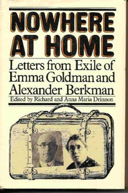 Nowhere at Home: Letters from Exile of Emma Goldman and Alexander Berkman