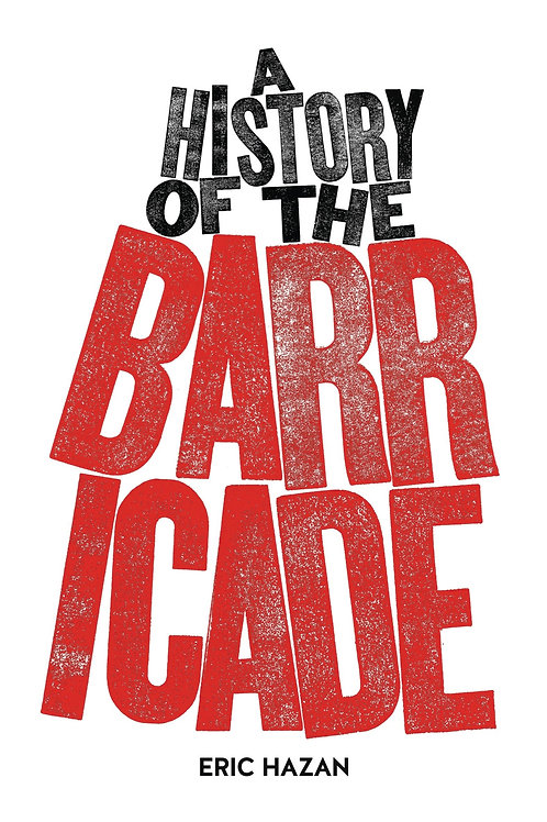 A History of the Barricade by Eric Hazan (used)