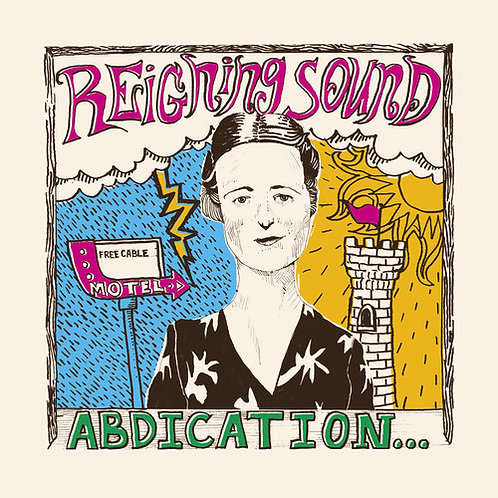 """Reigning Sound, """"Abdication... For Your Love"""""""