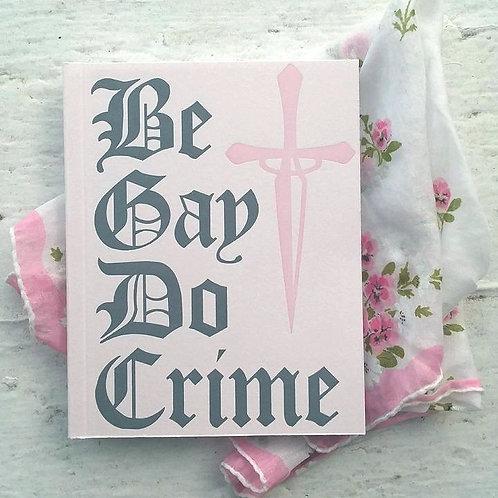 Be Gay Do Crime