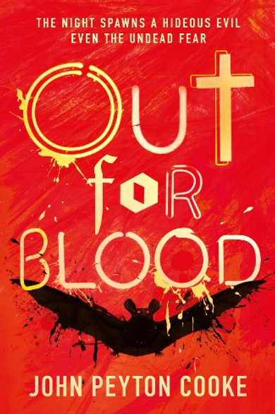 Out for Blood by John Peyton Cooke