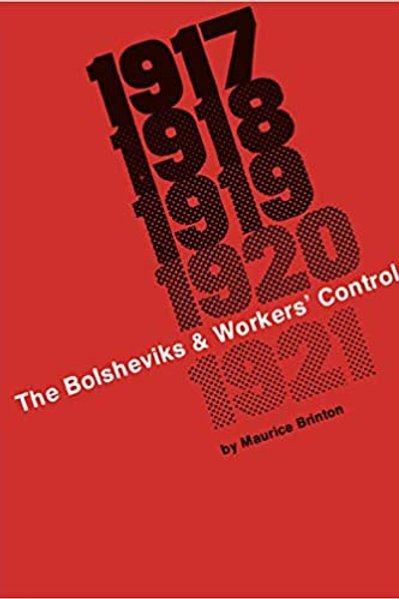The Bolsheviks and Workers' Control by Maurice Brinton (used)