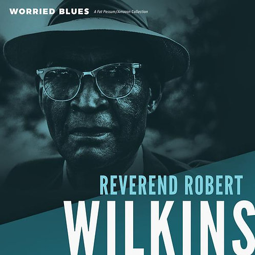 "Rev. Robert Wilkins, ""Worried Blues"""
