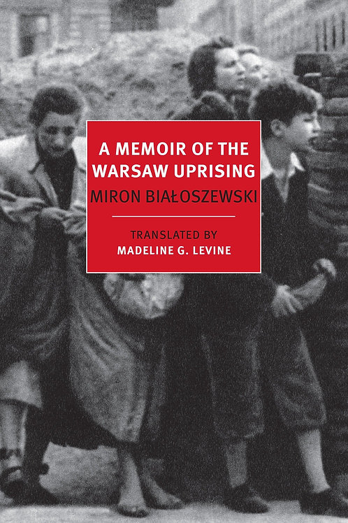 Memoir of the Warsaw Uprising by Miron Bialoszewski
