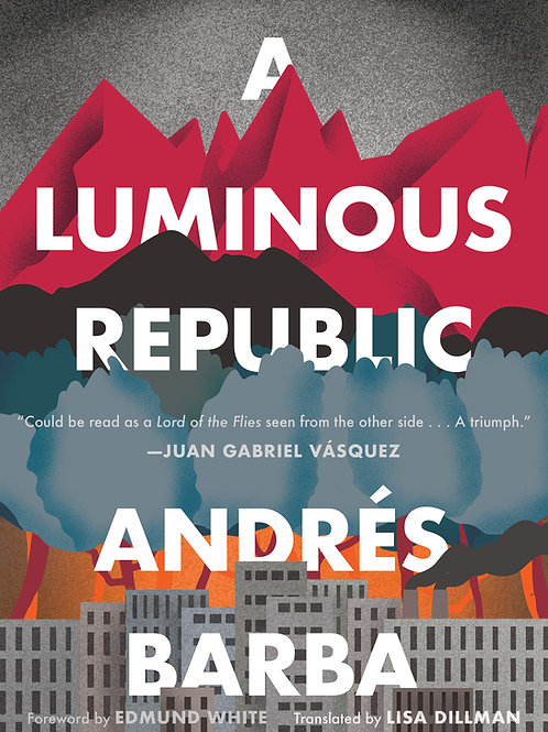 A Luminous Republic by Andrés Barba