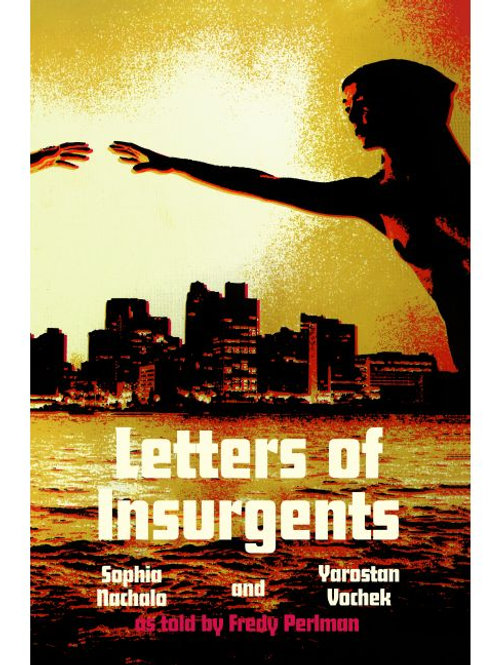 Letters of Insurgents by Fredy and Lorraine Perlman