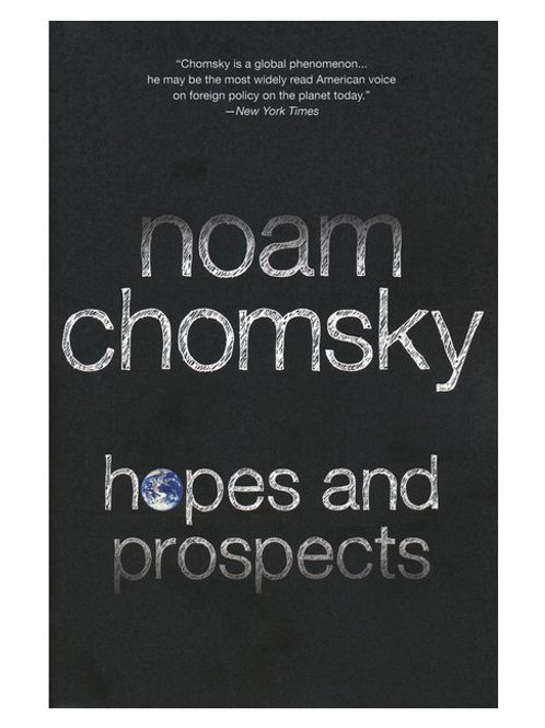 Hopes and Prospects by Noam Chomsky (used)