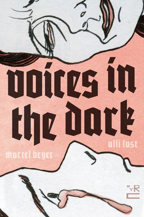 Voices in the Dark by Ulli Lust, based on the novel by Marcel Beyer