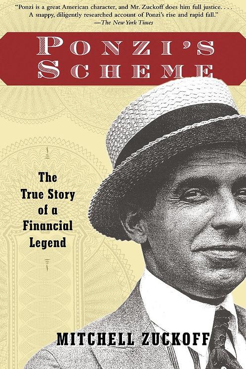 Ponzi's Scheme: The True Story of a Financial Legend by Mitchell Zuckoff (used)