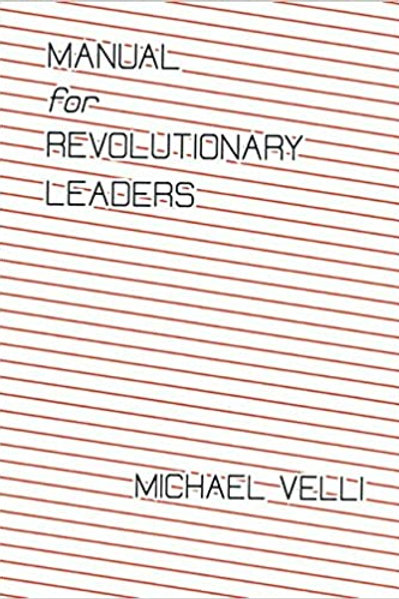 Manual for Revolutionary Leaders by Michael Velli (Fredy and Lorraine Perlman)