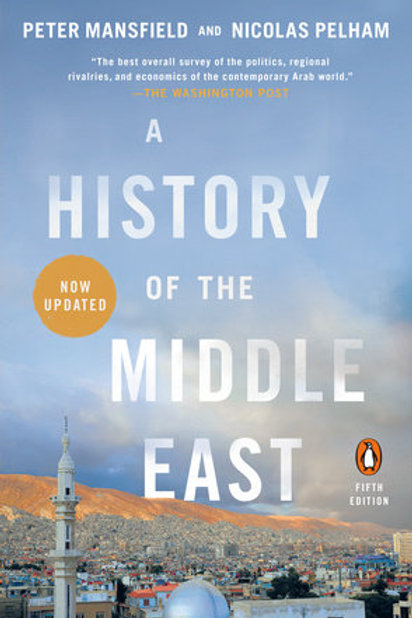 A History of the Middle East, Fifth Edition by Peter Mansfield