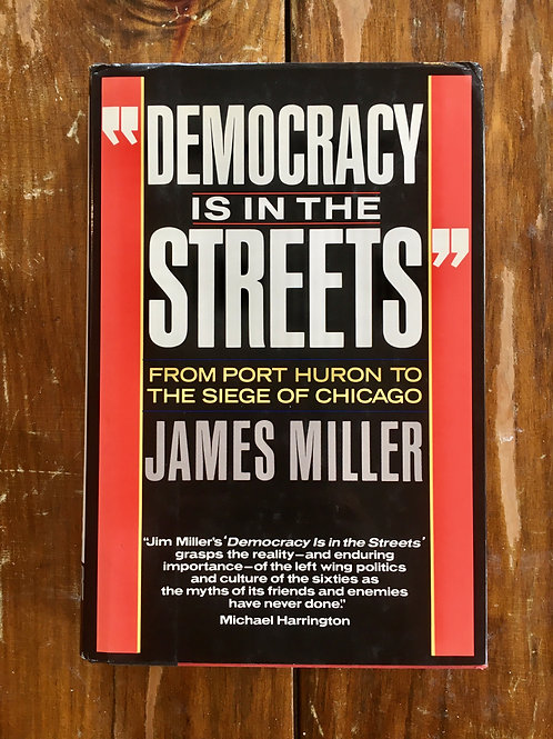 Democracy Is in the Streets: From Port Huron to the Siege of Chicago