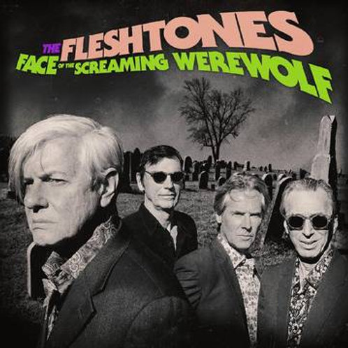 "The Fleshtones, ""Face of the Screaming Werewolf"""