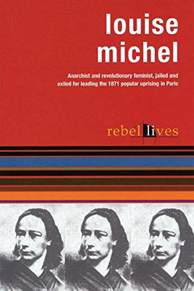 Louise Michel (Rebel Lives) edited by Nic Maclellan (used)