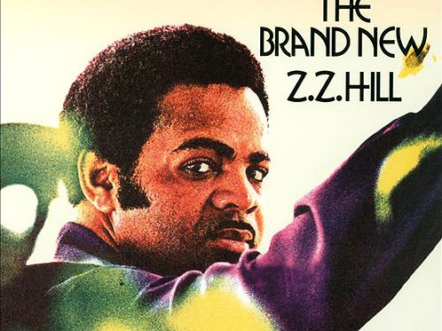 """ZZ Hill, """"The Brand New"""""""