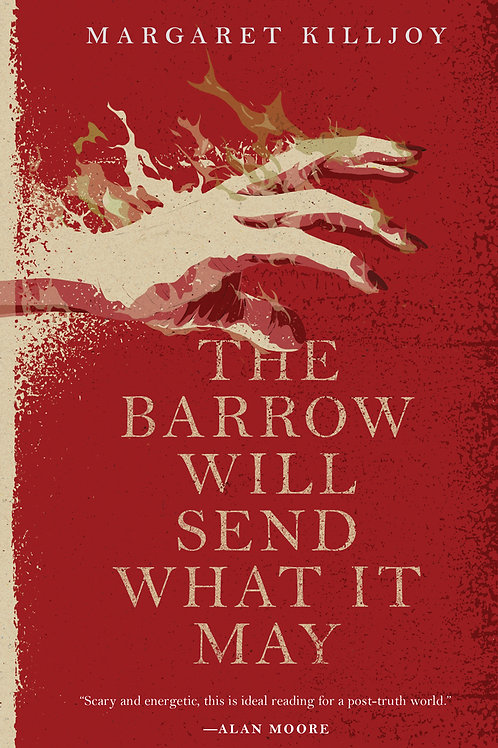 The Barrow Will Send What It May (Danielle Cain #2) by Margaret Killjoy