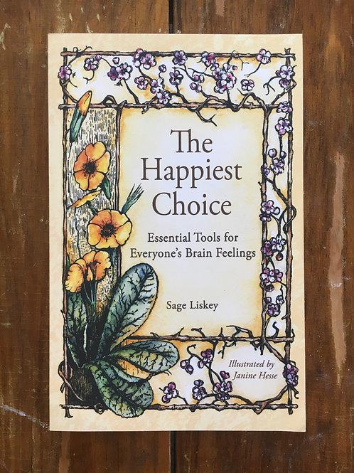 Happiest Choice: Essential Tools For Everyone's Brain Feelings by Sage Liskey