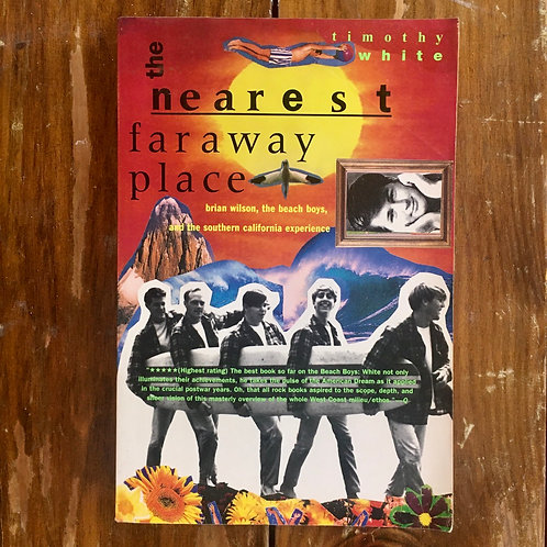 The Nearest Faraway Place: Brian Wilson, the Beach Boys, and the Southern...