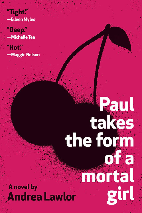 Paul Takes the Form of a Mortal Girl by Andrea Lawlor (used)