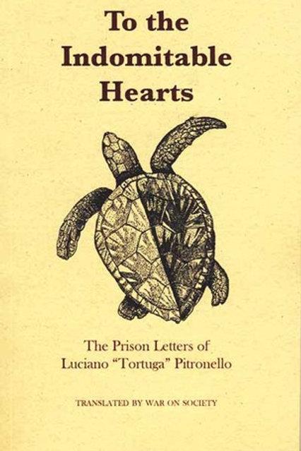 "To the Indomitable Hearts: The Prison Letters of Luciano ""Tortuga"" Pitronello"