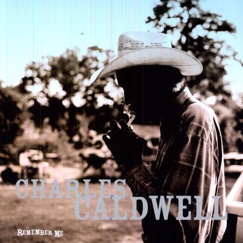 """Charles Caldwell, """"Remember Me"""""""