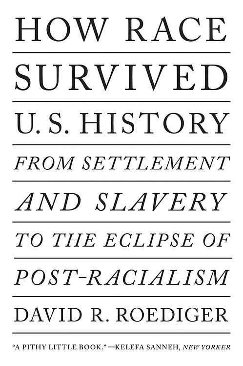 How Race Survived U.S. History