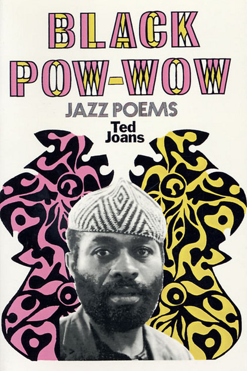 Black Pow-Wow: Jazz Poems by Ted Joans