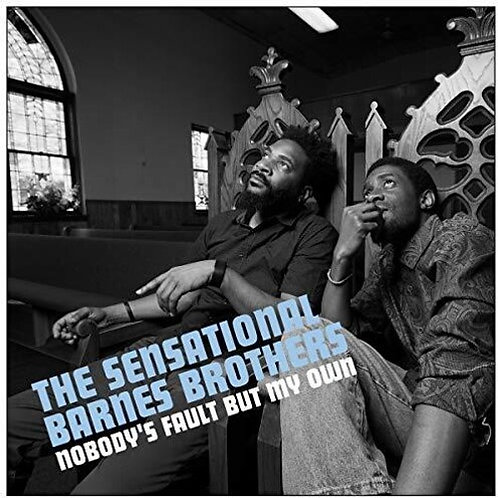"The Sensational Barnes Brothers, ""Nobody's Fault But My Own"""