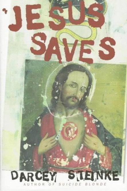 Jesus Saves by Darcey Steinke (used)
